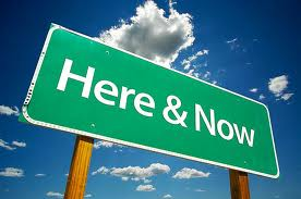 the here and now