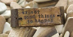 Expect good things